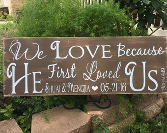 Bridal Shower Gift | We Love because HE first loved us | Scripture Wedding Sign | 1 John 4:19 | Personalized Wedding Gift | Love Sign