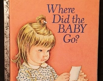 """1974 Little Golden Book - """"Where Did the Baby Go?"""""""