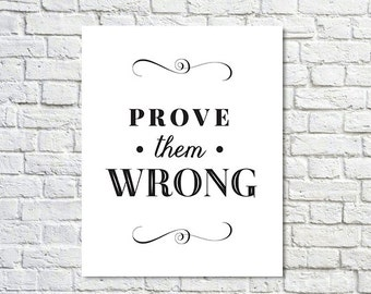 BUY 2 GET 1 FREE Type Poster, Type Quote, Shabby Chic, Wall Decor, Black White Decor, Inspirational Quote, Motivational Poster - Prove Them