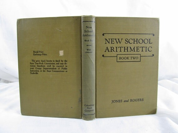 New School Arithmetic - Book Two  by Jones, R.L.; C.E. Rogers, Columbian Book Company, Nashville (1924) First Edition Children's Reader