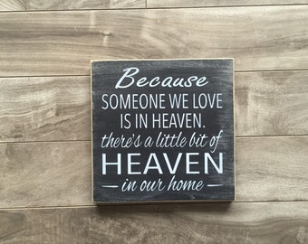 """Heaven sign - 7""""x7""""x5/8"""" - Because someone we love is in heaven, there's a little heaven in our home sign"""