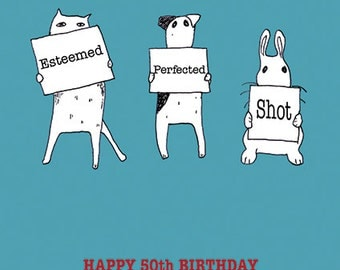 Esteemed, Perfected, Shot - Happy 50th or 60th or 75th Birthday - can be changed to any age!
