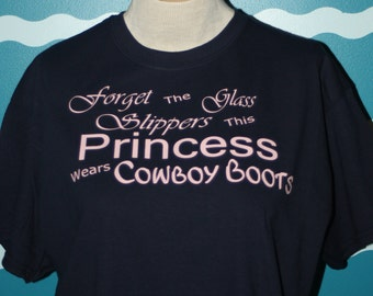 Country Princess t-shirt - Custom country girl shirt - Glass slippers and cowboy boots - courty girl - Give me my boots