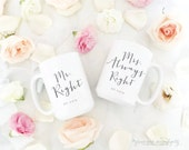 Mr. Right Mrs. Always Right PAIR of Mugs - choose your color and customize with date - 11 OR 15 ounce mug, couples gift mug, newlywed gift