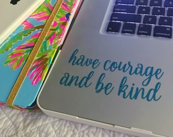 Have Courage And Be Kind Cinderella Quote Decal Laptop Decal iPad Decal