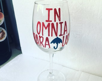 In Omnia Paratus- Life's Short, Talk fast- Oy with the poodles already- Gilmore Girls wine glass - Gilmore Girls quotes--birthday gift- funn