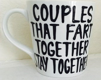 Couples that Fart together, stay together- relationship mug- valentines day* coffee mug  fathers day gift- relationship mugs- funny mug love