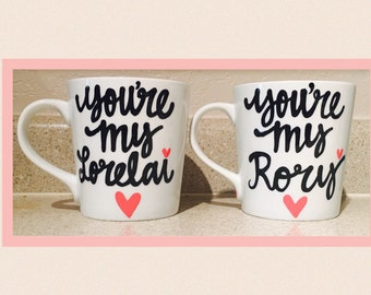 You're My Lorelai - You're My Rory- Gilmore Girls Coffee Mug- Mother Daughter Coffee Mug Set- Stars Hollow- Gifts for Gilmore Girls  Quotes