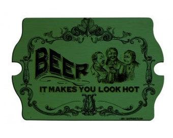 Beer Makes You Look Hot- Wood Tavern Bar Sign