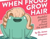 When Frogs Grow Hair (PRE-ORDER PRICE!)