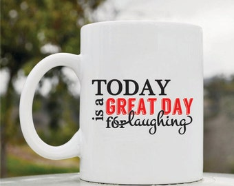 Slap-Art™ Today is a great day for laughing 11oz coffee mug cup