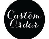 Custom Order for Jenny W.