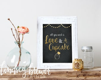 All You Need is Love and a Cupcake Sign Wedding or Bridal Shower- Digital Art - Gold and Black - Photo Booth Photo - Wedding Sign
