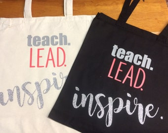 Teach. Lead. Inspire. - Teacher Gift Tote