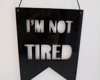 I'm Not Tired Banner