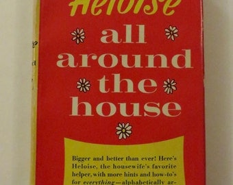 Heloise All Around The House by: Heloise Cruse, 1965 Hardcover