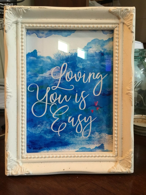 5x7 water color framed digital Print | Watercolor Loving you is easy |Wedding|Flowers | love