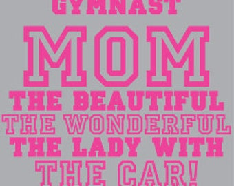 Gymnastics Mom Shirt/ Gymnastics Mom Lady With The Car T Shirt/ Gymnastics Mom Gift