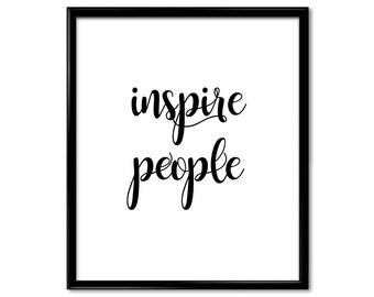 Inspire people, dorm room decor, wall art prints, home wall decor, inspirational motivational quotes, dorm art