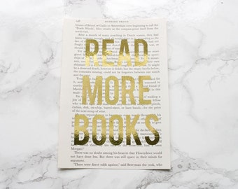 Read More Books Print / Book Page Art / Gold Foil Quote / Literary Art / Bookish Gift / Real Gold Foil Wall Art / Library Art / Book Lovers