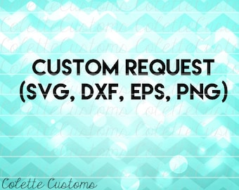 Custom Request SVG,EPS,DXF,png file