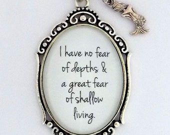 I Have No Fear Of Depths and A Great Fear Of Shallow Living Anais Nin Quote Mermaid Literary Pendant Necklace Jewelry