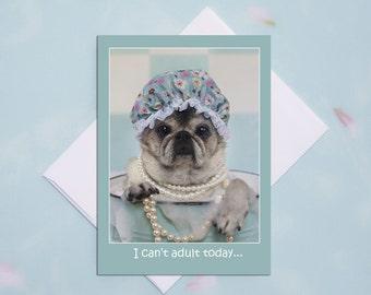 Funny Friendship Cards - Pug Dog -Friendship Cards - 5x7
