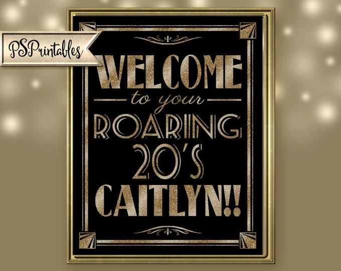 Personalized WELCOME to your ROARING 20'S Printable birthday sign file-DIY-Art Deco/Great Gatsby/Roaring 20's/black glittter gold