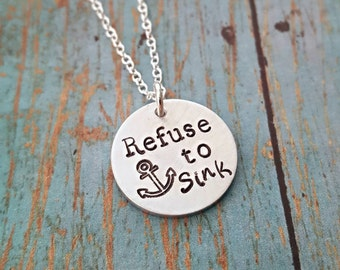 Refuse to Sink Necklace - I Refuse to Sink - Motivational Jewelry - Motivation Necklace - Quote - Anchor Necklace - Inspiration Jewelry
