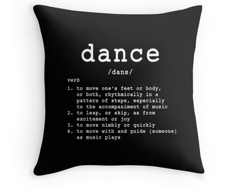 Dance Pillow, Dance Quote, Dancer Print, Dancer Quote, Dancer Pillow, Quotes for Dancers, Gifts for Dancers