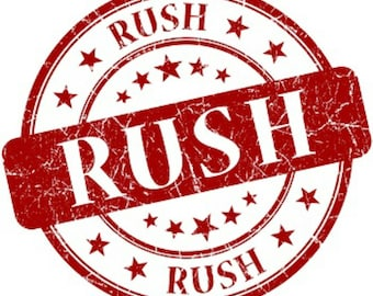 Rush order fee... Ships Priority in 3 days