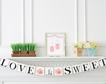 Love is Sweet Sign, Wedding Banner Photo Prop, Wedding Sign, Bloom Love Is Sweet Banner, Wedding Decor, Bridal Shower Decoration, B101