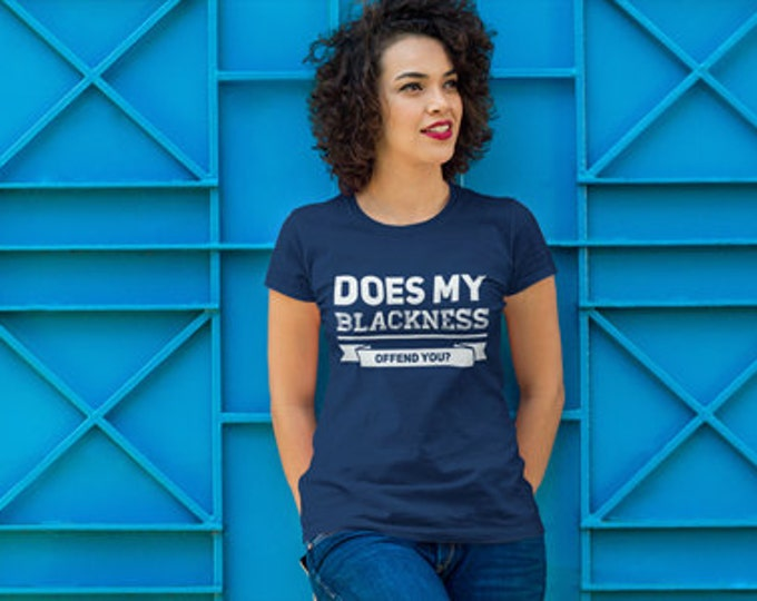 Does My Blackness Offend You? Women's Fitted T-Shirt - Navy Blue