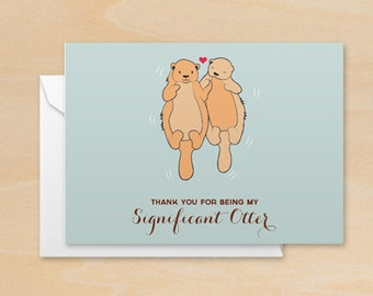 Thank you for being my Significant Otter Valentines Day Card with envelope   Thank You, Funny Greeting Card, Anniversary Love Stationery