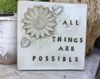 """10 3/4 x 10 3/4 square """"All Things Are Possible"""" rustic concrete stepping stone/ garden stone"""
