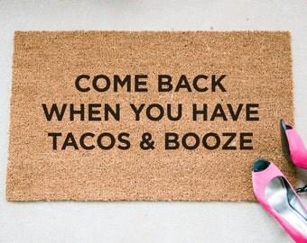 Tacos & Booze Quote Doormat - Funny Doormat - Welcome Mat - Funny Rug - Reminder Rug - Sassy Doormat - Sassy Doormat - Unique Doormat