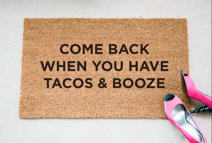 Tacos Booze Quote Doormat Funny Doormat Welcome Mat