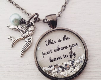"""Inspirational quote necklace, """"This is the part where you learn to fly"""" sparkle pendant necklace, bird necklace"""