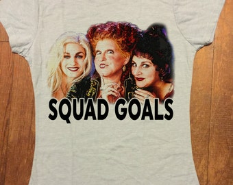 Hocus Pocus SQUAD GOALS Funny TShirts  Unisex Womens Juniors Graphic Tee Shirts - Halloween Bridesmaid Bridal Party Bachelorette Sanderson