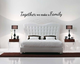 Together We Make A Family - Vinyl Wall Decal - Family Decor - Wall Decor Vinyl Decal Quote - Vinyl Sticker Decal - Home Decor - Family Decor