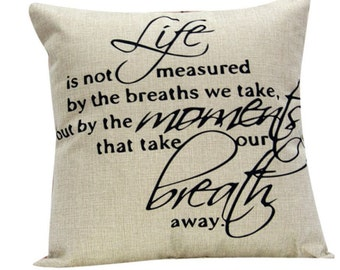 Life is not Measured by the Breaths You Take... - Pillow Cover