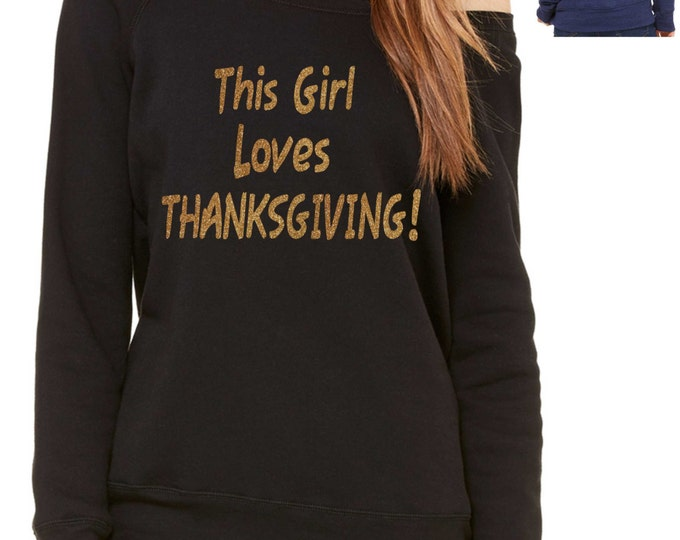 This girl Loves Thanksgiving Sweatshirt , thanksgiving sweater , ladies GOLD glitter thanksgiving shirt. small, medium, large, XL ,XXL