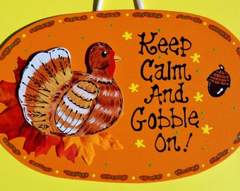 Keep Calm & Gobble On TURKEY THANKSGIVING SIGN Autumn Fall Wall Plaque Decor Handcrafted Hand Painted