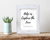 Help us Capture the Love Hashtag Sign/Wedding Signage/Printable/Instagram/Black and white/Minimal/DIY Wedding/Reception sign/Flower/AP30