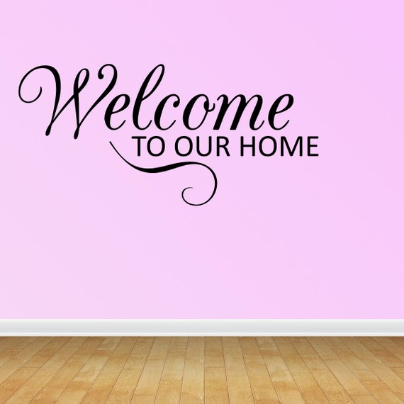Welcome To Our Home: Wall Decal Quote Welcome To Our Home Scroll By VinylDecalWorks