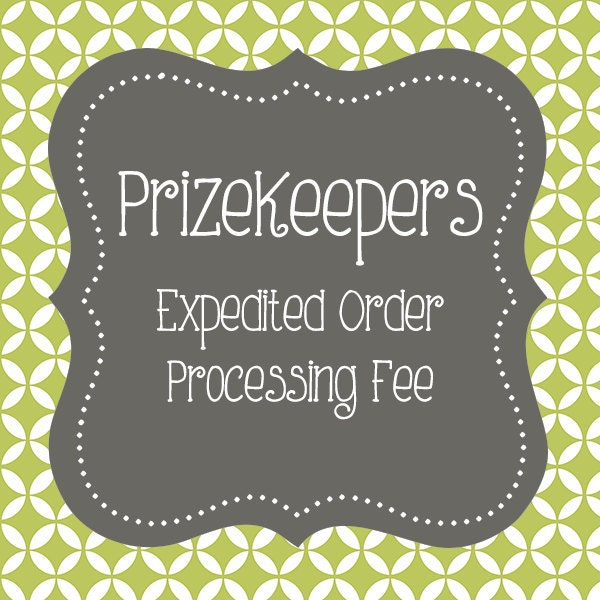 Expedited Order Processing Fee From Prizekeepers On Etsy