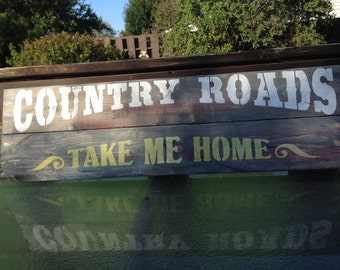 Country Roads Take Me Home,reclaimed solid wood signs,country roads,song lyrics,farm roads,country decor,rustic signs
