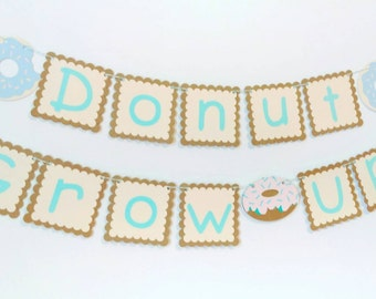 Donut grow up banner, donut birthday banner, donut first birthday, donut decorations