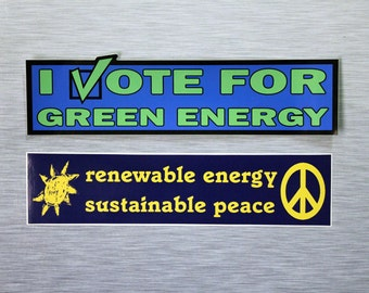 I Vote For Green Energy OR Renewable Energy Sustainable Peace Bumper Sticker