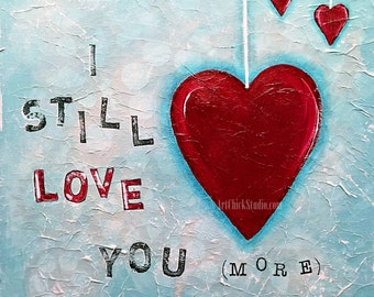 I Still Love You More Mixed Media